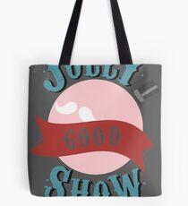 Jolly Good Show Tote Bag