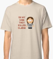 Oh My God! They Killed Clara! Classic T-Shirt