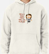 Oh My God! They Killed Clara! Pullover Hoodie