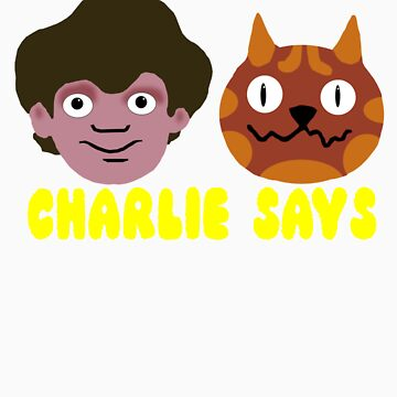Charlie Says by spaceman300