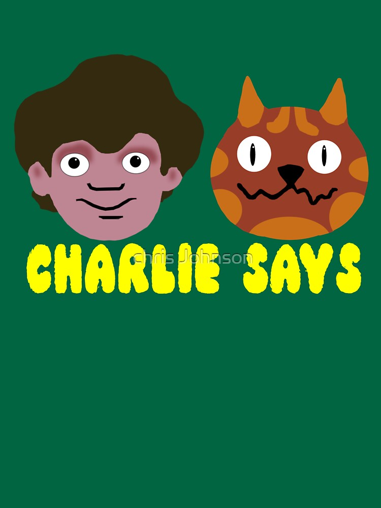 Quot Charlie Says Quot T Shirt By Spaceman300 Redbubble