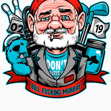 Bill Effing Murray by harebrained