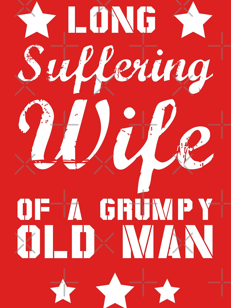 Long Suffering Wife of a Grumpy old man by ip7s