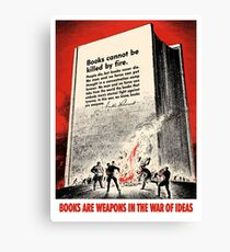 Books Are Weapons In The War Of Ideas Canvas Print