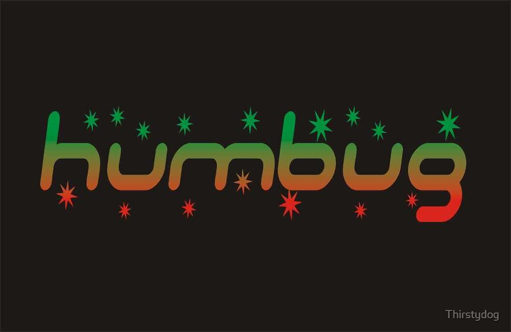 Humbug by Thirstydog
