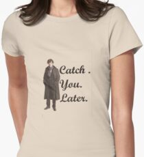 CATCH YOU LATER.  T-Shirt