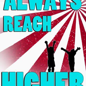 Always Reach Higher by brittanylyle
