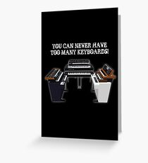 Too Many Keyboards! Greeting Card