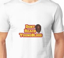 Dont Reach YoungBlood Unisex T-Shirt