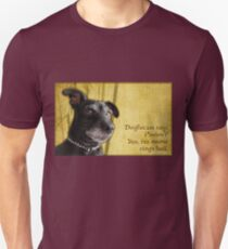 Dogfucius say: Pavlov? Yes, his name rings bell. Unisex T-Shirt