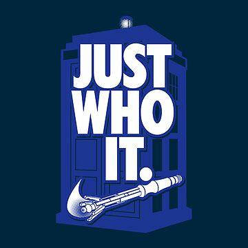 Just Who It. (iPad) by BiggStankDogg
