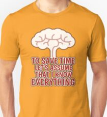 I KNOW EVERYTHING T-Shirt