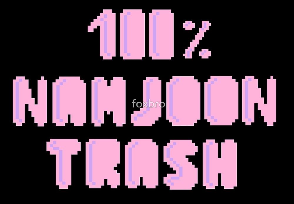 100% Namjoon trash by foxbro
