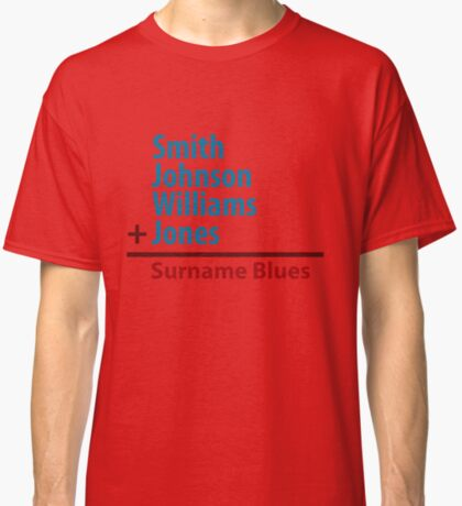 Surname Blues - Smith, Johnson, Williams & Jones Classic T-Shirt