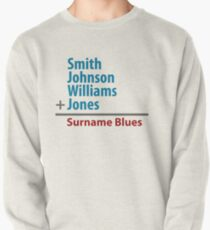 Surname Blues - Smith, Johnson, Williams & Jones Pullover