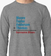 Surname Blues - Moore, Taylor, Anderson, Thomas Lightweight Sweatshirt