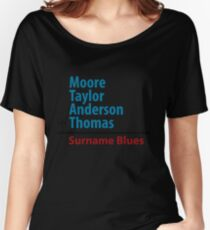 Surname Blues - Moore, Taylor, Anderson, Thomas Women's Relaxed Fit T-Shirt