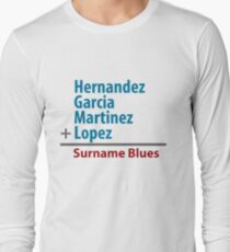 Surname Blues - Hernandez, Garcia, Martinez, Lopez Long Sleeve T-Shirt