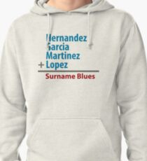 Surname Blues - Hernandez, Garcia, Martinez, Lopez Pullover Hoodie