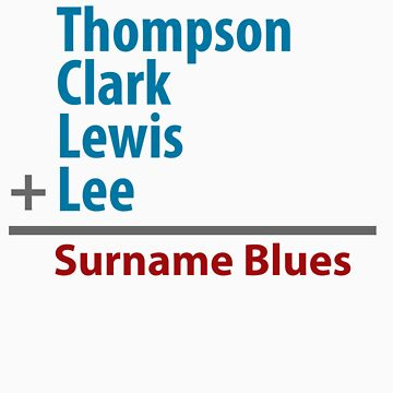 Surname Blues - Thompson, Clark, Lewis, Lee by ns2photography