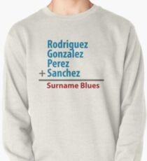 Surname Blues - Rodriguez, Gonzalez, Perez, Sanchez Pullover