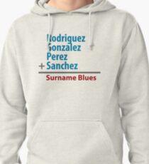 Surname Blues - Rodriguez, Gonzalez, Perez, Sanchez Pullover Hoodie