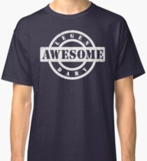 LEGENDARY AWESOME (white type) Classic T-Shirt