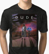 DUDE/DUNE Tri-blend T-Shirt