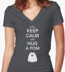 Keep Calm and Hug a Pom - Pomeranian Women's Fitted V-Neck T-Shirt