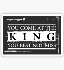 """""""You Come at the King, You Best Not Miss"""" - The Wire (Light) Sticker"""