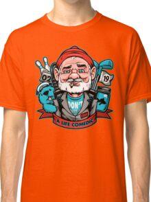 A Life Comedic Classic T-Shirt