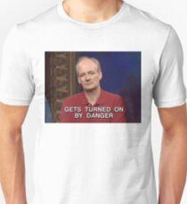 Turned On By Danger Unisex T-Shirt