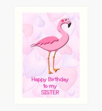 Happy Birthday to My Sister Art Print
