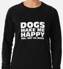 DOGS MAKE ME HAPPY Lightweight Sweatshirt