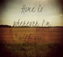 Home Is Wherever I'm With You by Josrick