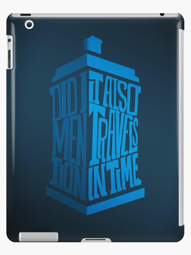 It also travels in time - iPad case by D4N13L
