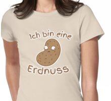 Ich bin eine Erdnuss (I'm a peanut in GERMAN) Womens Fitted T-Shirt
