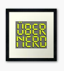 Uber Nerd (Über Nerd) Framed Print