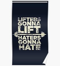 LIFTERS GONNA LIFT HATERS GONNA HATE Poster