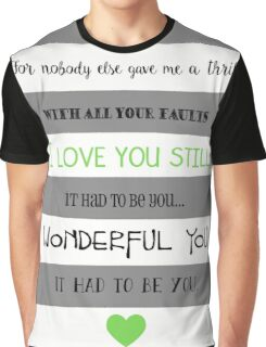 I Love You Still Graphic T-Shirt