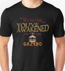 The Gazebo is awake! Unisex T-Shirt