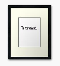 The fear chooses. Framed Print