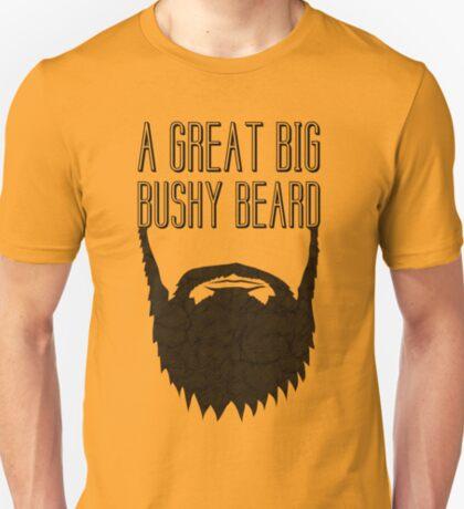A Great Big Bushy Beard! T-Shirt