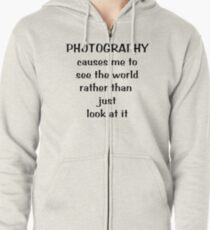 Through a photographer's eyes ... Tee ~ black text Zipped Hoodie