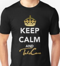 Keep Calm and Take Care T-Shirt