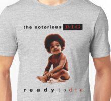 Ready To Die Unisex T-Shirt