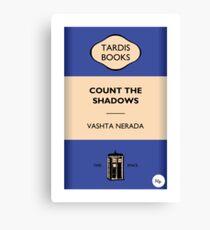 Count The Shadows Canvas Print