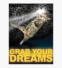 Grab Your Dreams! Photographic Print