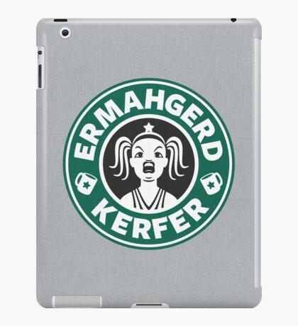 ERMAHGERD, KERFER! iPad Case/Skin