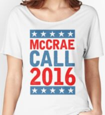 McCrea / Call 2016 Presidential Campaign - Lonesome Dove  Women's Relaxed Fit T-Shirt